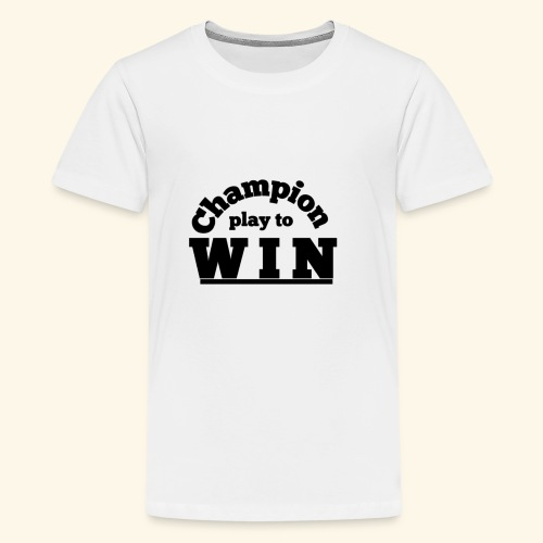 champion play to win - Kids' Premium T-Shirt