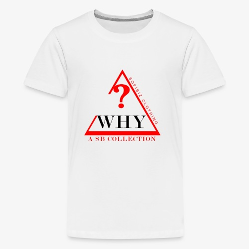 WHY SHIRT COLLECTION - Kids' Premium T-Shirt