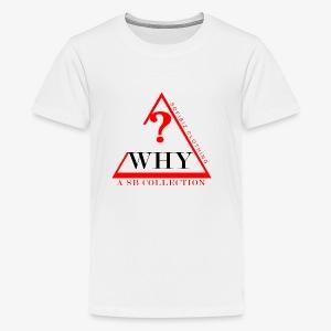 WHY SHIRT COLLECTION - Kids' Premium T-Shirt