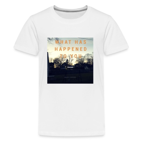 What Has Happened To You - Kids' Premium T-Shirt