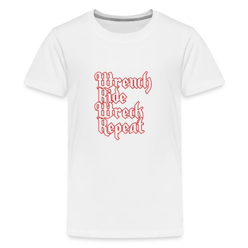 Wrench, Ride, Wreck, Repeat - Kids' Premium T-Shirt