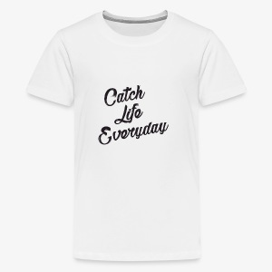 Catch Life Everyday - Kids' Premium T-Shirt