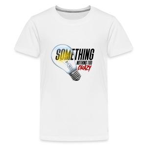 Something Light Nothing Too Crazy Logo 002 - Kids' Premium T-Shirt