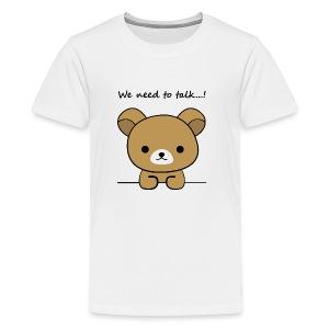 Bear we need to talk - Kids' Premium T-Shirt