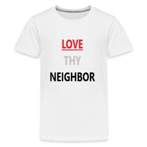 Love Neighbor - Kids' Premium T-Shirt