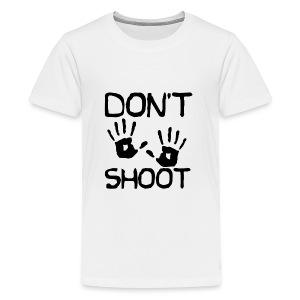 Don't Shoot - Kids' Premium T-Shirt