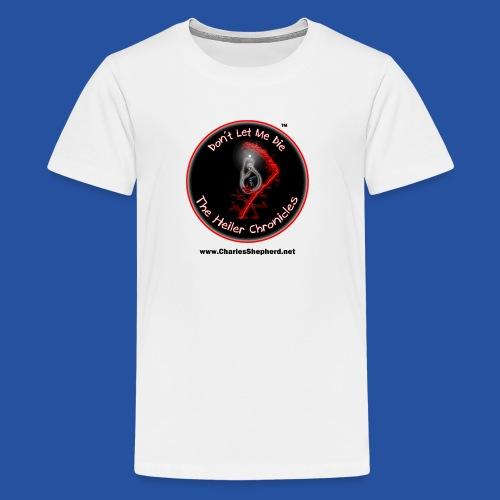 Don't Let Me Die - The Heiler Chronicles - Kids' Premium T-Shirt
