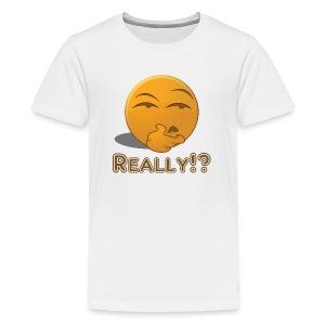 Really - Kids' Premium T-Shirt