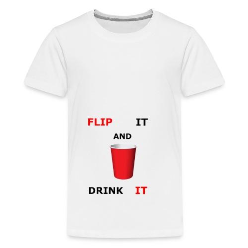 Flip It And Drink It - Kids' Premium T-Shirt