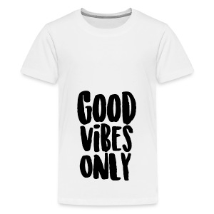 Good Vibes Only - Kids' Premium T-Shirt