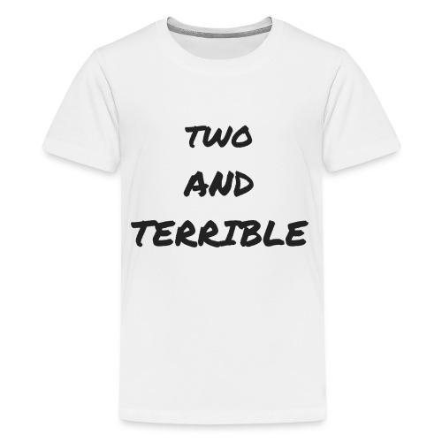 TWO AND TERRIBLE - Kids' Premium T-Shirt