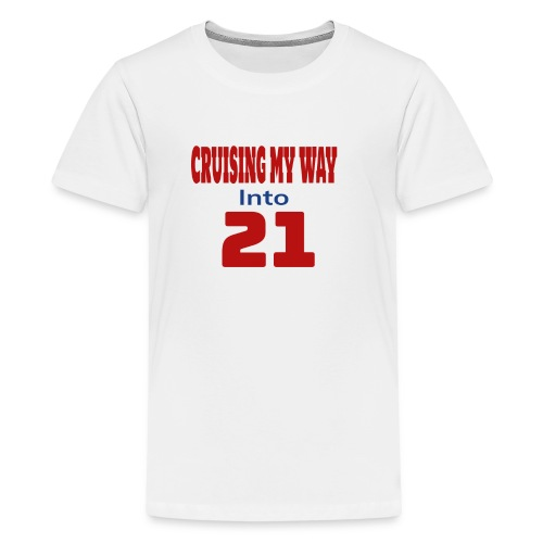 Cruising My Way Into 21 Birthday Cruise - Kids' Premium T-Shirt