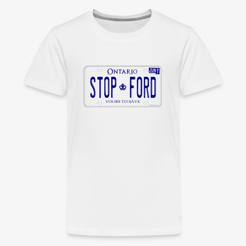 STOP FORD ONTARIO LICENCE PLATE - Kids' Premium T-Shirt