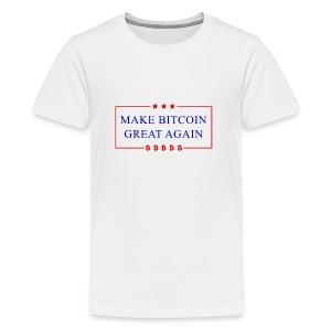 Make Bitcoin Great Again - Bitcoin Funny T-Shirt - Kids' Premium T-Shirt
