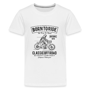 Born To Ride BLACK - Kids' Premium T-Shirt