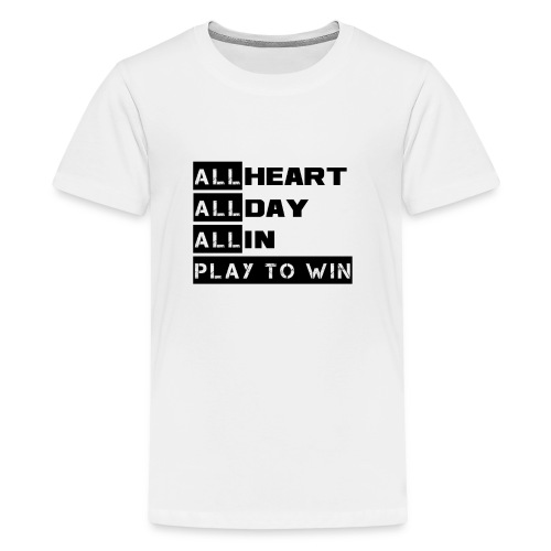 ALL HEART ALLDAY ALL IN PLAY TO WIN - Kids' Premium T-Shirt