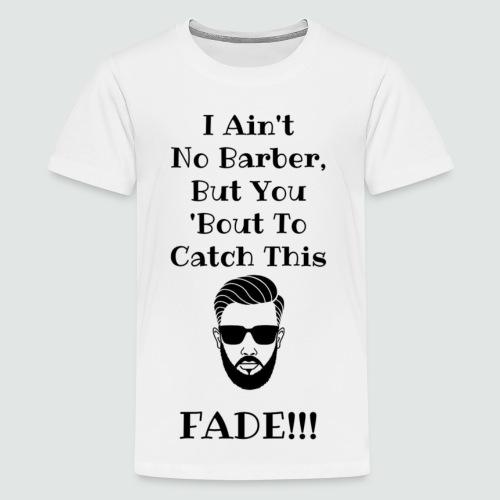 Catch This Fade - Kids' Premium T-Shirt