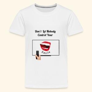 Don't Let Nobody Control your Smile - Kids' Premium T-Shirt