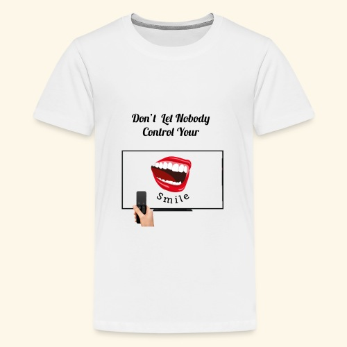 Don't Let Nobody Control your Smile - Kids' Premium T-Shirt