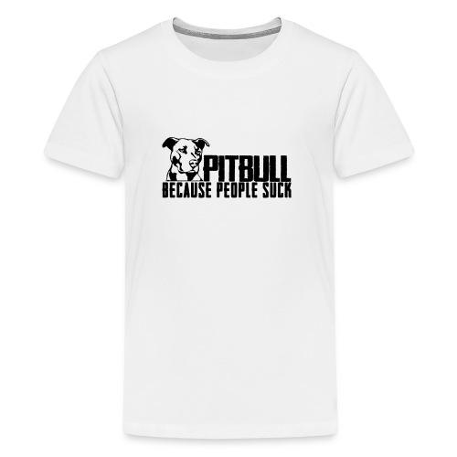 Pitbull because people suck - Kids' Premium T-Shirt