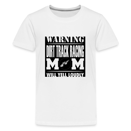 WARNING DIRT TRACK RACING MOM YELLS LOUDLY - Kids' Premium T-Shirt
