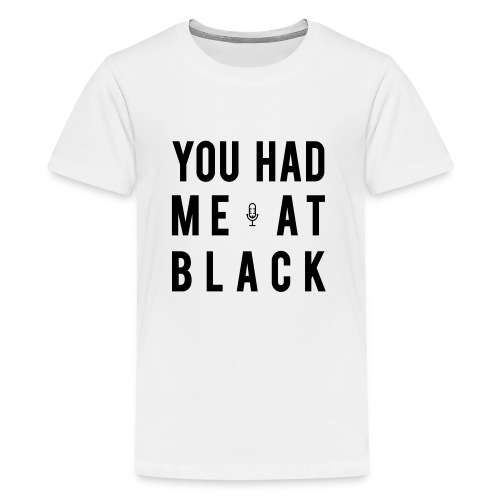You Had Me at Black Classic - Kids' Premium T-Shirt