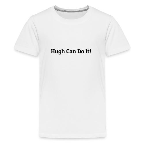 Hugh can do it - Kids' Premium T-Shirt
