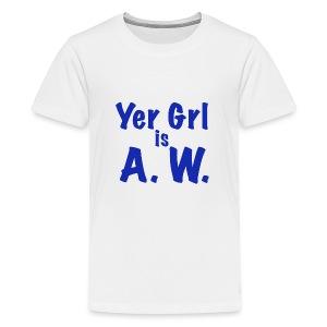 Yer Girl is A. W. - Kids' Premium T-Shirt