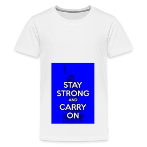 Stay Strong and Carry On - Kids' Premium T-Shirt