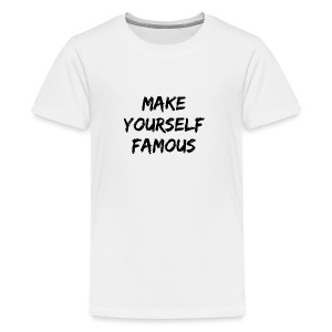 MAKE YOURSELF FAMOUS BLACK - Kids' Premium T-Shirt
