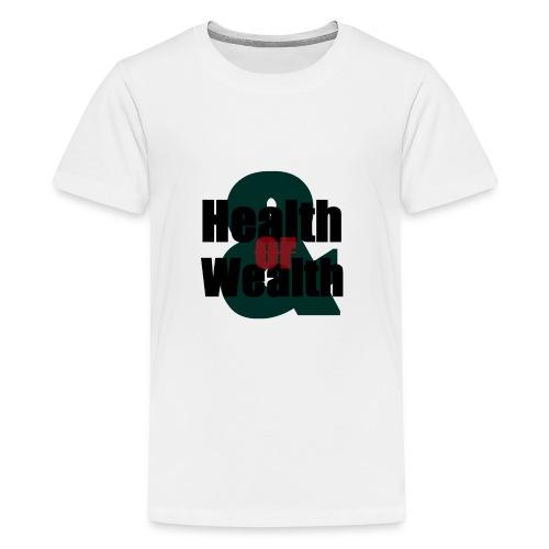 Health And Wealth - Kids' Premium T-Shirt