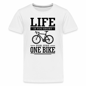 Life is too short for just one bike - Kids' Premium T-Shirt