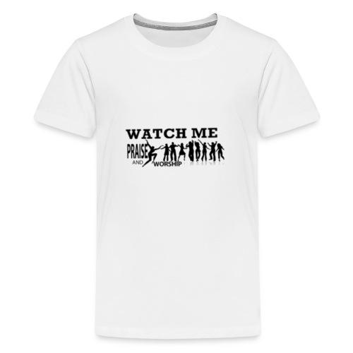 WATCH ME PRAISE & WORSHIP - Kids' Premium T-Shirt
