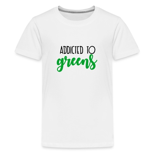 Addicted To Greens - Kids' Premium T-Shirt