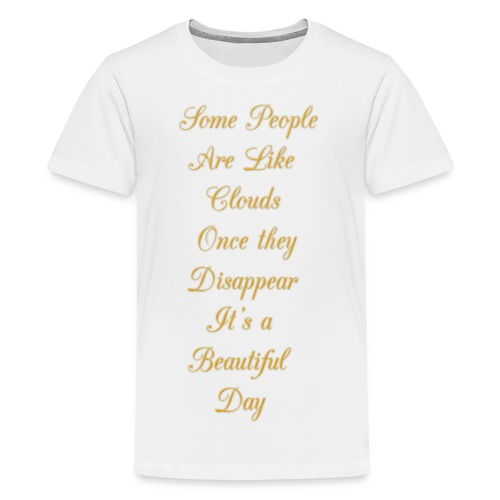 some people are like clouds - Kids' Premium T-Shirt