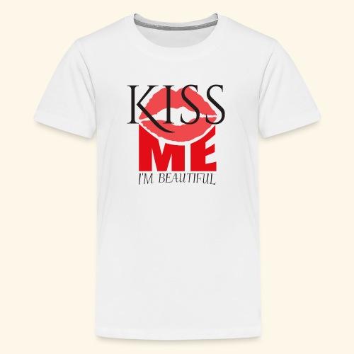 KISS ME I AM BEAUTIFUL! - Kids' Premium T-Shirt