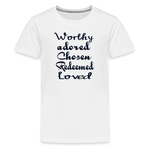 worthy adored chosen redeemed loved - Kids' Premium T-Shirt