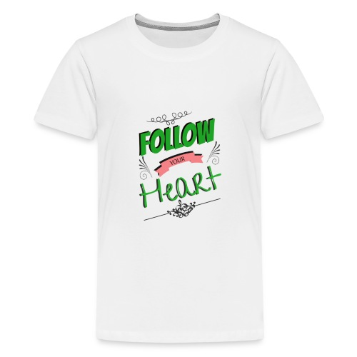 Follow Your Heart - Kids' Premium T-Shirt
