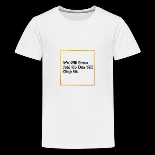 We Are Growing - Kids' Premium T-Shirt