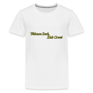 Welcome Back, Rich Crew - Kids' Premium T-Shirt