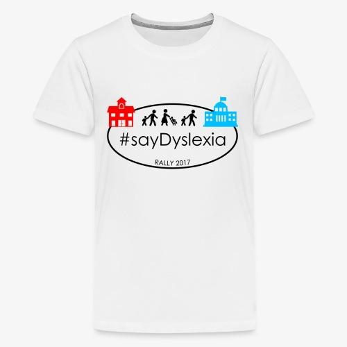 #SayDyslexia Rally 2017 (Color) - Kids' Premium T-Shirt