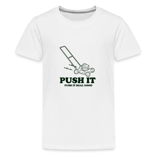 Push It Push It Real Good - Kids' Premium T-Shirt