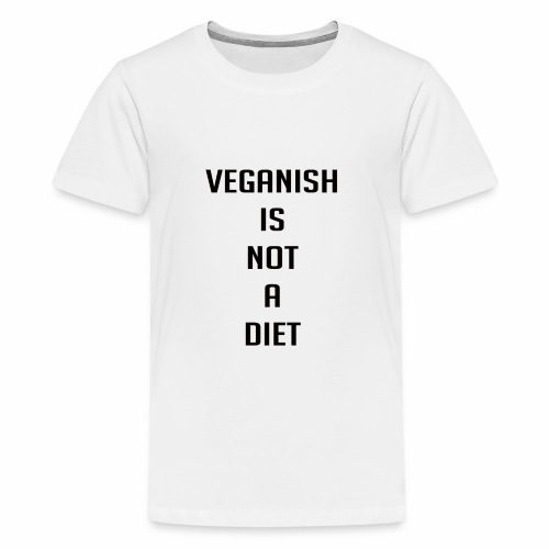 veganish is not a diet - Kids' Premium T-Shirt