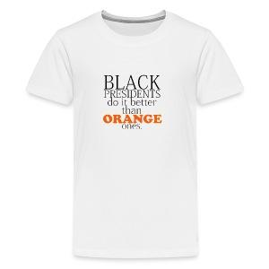 black presidents do it better - Kids' Premium T-Shirt