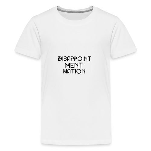 Disappointment Nation (Small as your self esteem) - Kids' Premium T-Shirt
