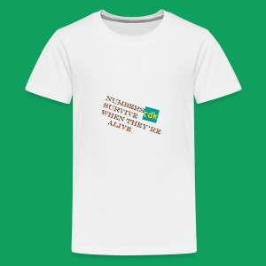 NUMBERS SURVIVE WHEN THEY'RE ALIVE - Kids' Premium T-Shirt