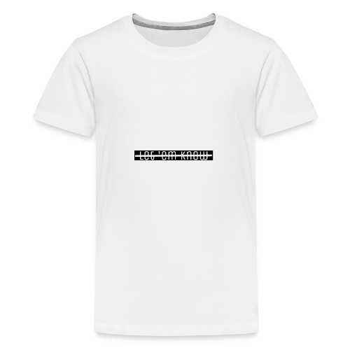 Let 'Em Know - T-Shirt Men - Kids' Premium T-Shirt