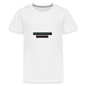 TIPS APPRECIATED. TY. - Kids' Premium T-Shirt