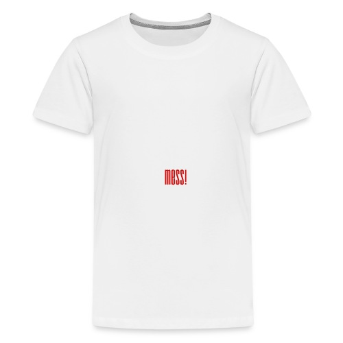 Come Outta Ya Mess t-shirt - Kids' Premium T-Shirt