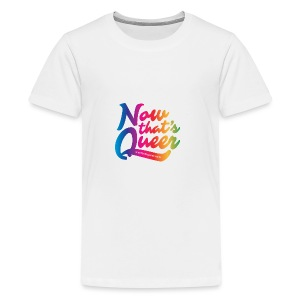 Now That's Queer Rainbow - Kids' Premium T-Shirt